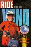 Ride With The Wind: The Adventures Of A Grandmother Who Bicycled Around The World  by  Charlotte Hamlin