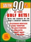Win 90% of Your Golf Bets Al Williams