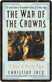 War of the Crowns: A Novel of Ancient Egypt Christian Jacq