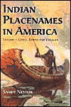 Indian Placenames in America: Cities, Towns and Villages  by  Sandy Nestor