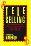 Teleselling: High Performance Business to Business Phone Selling Techniques  by  Phillip E. Mahfood