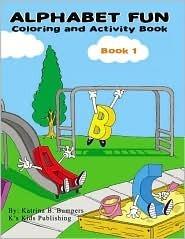Alphabet Fun Book 1: Coloring and Activity Book, Book 1 Katrina Bumpers