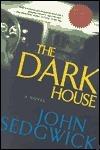 The Are Dark House John Sedgwick