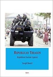 Republican Treason: Republican Fascism Exposed  by  Joseph Burrell