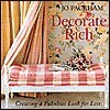 Decorate Rich, Creating a Fabulous Look for Less  by  Jo Packham