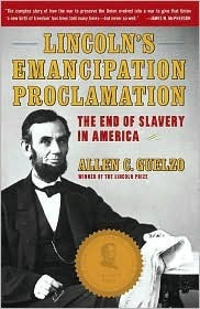 Lincolns Emancipation Proclamation: The End of Slavery in America  by  Allen C. Guelzo