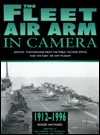 The Fleet Air Arm in Camera, 1912-1996: Archive Photographs from the Public Record Office and the Fleet Air Arm Museum  by  Roger Hayward