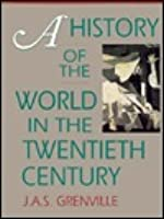 A World History Of The The Twentieth Century J.A.S. Grenville