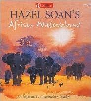 Hazel Soans African Watercolours  by  Hazel Soan