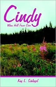 Cindy: When Hell Froze Over  by  Kay L. Schlagel