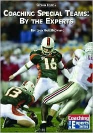 Coaching Special Teams: By the Experts Earl Browning