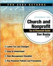 Zondervan 2004 Church and Nonprofit Tax & Financial Guide: For 2003 Returns  by  Dan Busby