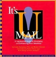 Its U-Mail!: A Lighthearted Guide for Developing and Enhancing Your Intuition Robert Stecker