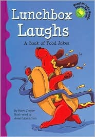 Lunchbox Laughs: A Book of Food Jokes  by  Mark Ziegler