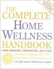 The Complete Home Wellness Handbook John Edward Swartzberg