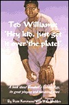 Ted Williams: Hey Kid Just Get It Over the Plate! Russ Kemmerer