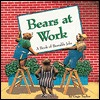 Bears at Work: A Book of Bearable Jobs Gage Taylor
