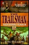 High Sierra Horror (The Trailsman #216) Jon Sharpe