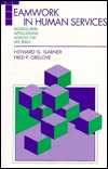 Teamwork in Human Services: Models and Applications Across the Life Span Howard G. Garner