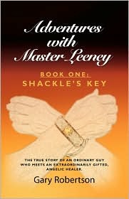 Adventures with Master Leeney: Book 1 - Shackles Key Gary Robertson