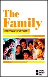 The Family: Opposing Viewpoints  by  Auriana Ojeda