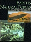 The Earths Natural Forces Kenneth J. Gregory