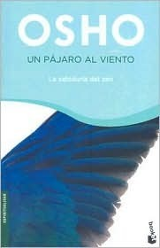 Un pajaro al viento/ A Bird on the Wing: Talks on Zen  by  Osho