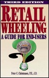 Retail Wheeling: A Guide for End-Users Peter C. Christensen