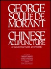 Chinese Acupuncture George Soulie De Morant