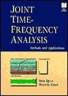 Joint Time-Frequency Analysis Shie Qian