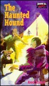 The Haunted Hound  by  Anne Schraff