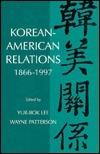 Korean-American Relations: 1866-1997  by  Wayne Patterson