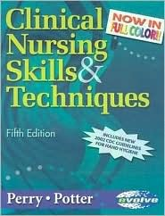 Clinical Nursing Skills & Techniques - Revised Reprint  by  Anne Griffin Perry