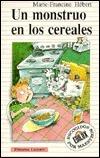 Un Monstruo En Los Cereales  by  Marie-Francine Hébert