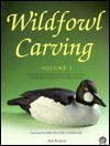 Wildfowl Carving: Essential Techniques for Carving, Texturing and Painting Wildfowl  by  Jim Pearce