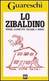 Lo zibaldino: Storie assortite vecchie e nuove  by  Giovannino Guareschi