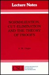 Normalization, Cut-Elimination, and the Theory of Proofs A.M. Ungar