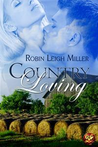 Country Loving  by  Robin Leigh Miller