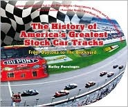 History of Americas Greatest Stock Car Tracks: From Daytona to the Brickyard  by  Kathy Persinger