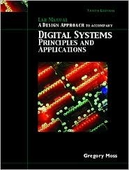 Lab Manual - Design, Digital Systems (Moss) for Digital Systems: Principles and Applications  by  Gregory L. Moss