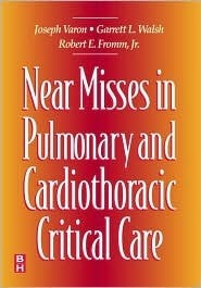 Near Misses in Pulmonary and Cardiothoracic Critical Care Joseph Varon