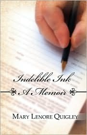 Indelible Ink: A Memoir Mary Lenore Quigley