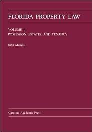 Florida Property Law, V.2: Conveyancing and Governmental Controls  by  John Makdisi
