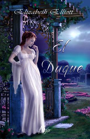 El duque (Remmington, #3)  by  Elizabeth Elliott