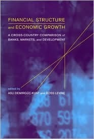 Financial Structures and Economic Growth: A Cross Country Comparison of Banks, Markets, and Development [With CDROM]  by  Asli Demirguc-Kunt