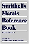 Smithells Metals Reference Book  by  Colin J. Smithells