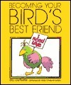 Becoming Your Birds Best Friend  by  Bill Gutman