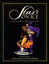 Stars on Ice: An Intimate Look at Skatings Greatest Tour  by  Barry Wilner