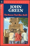 The House That Max Built  by  John  Green