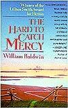 Hard to Catch Mercy William P. Baldwin III